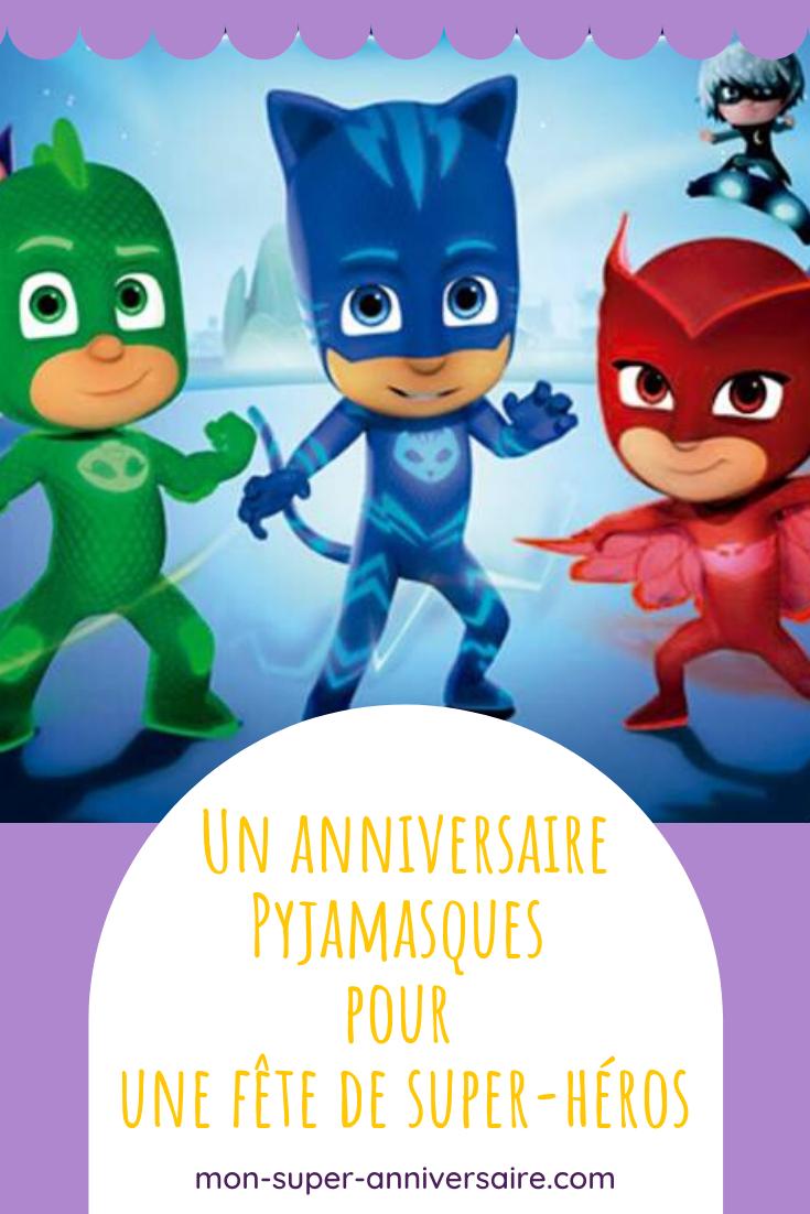 Ton enfant adore Yoyo, Gluglu et Bibou ? Invite-les à son super anniversaire Pyjamasques et transforme tous les invités en super-héros.