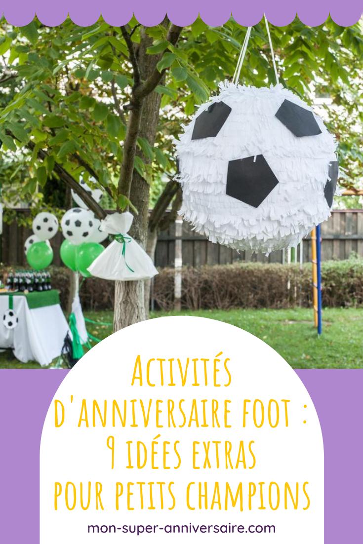 Fais des heureux en organisant des activités d'anniversaire sur le foot : échauffement fun, matchs originaux, jeux calmes, travaux manuels,