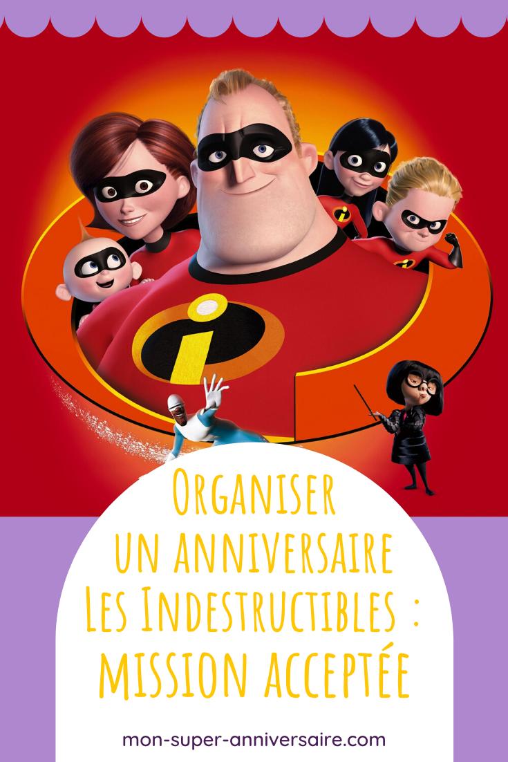 Découvre comment organiser un super anniversaire Les Indestructibles. Gâteau extraordinaire et activités décoiffantes sont au programme !
