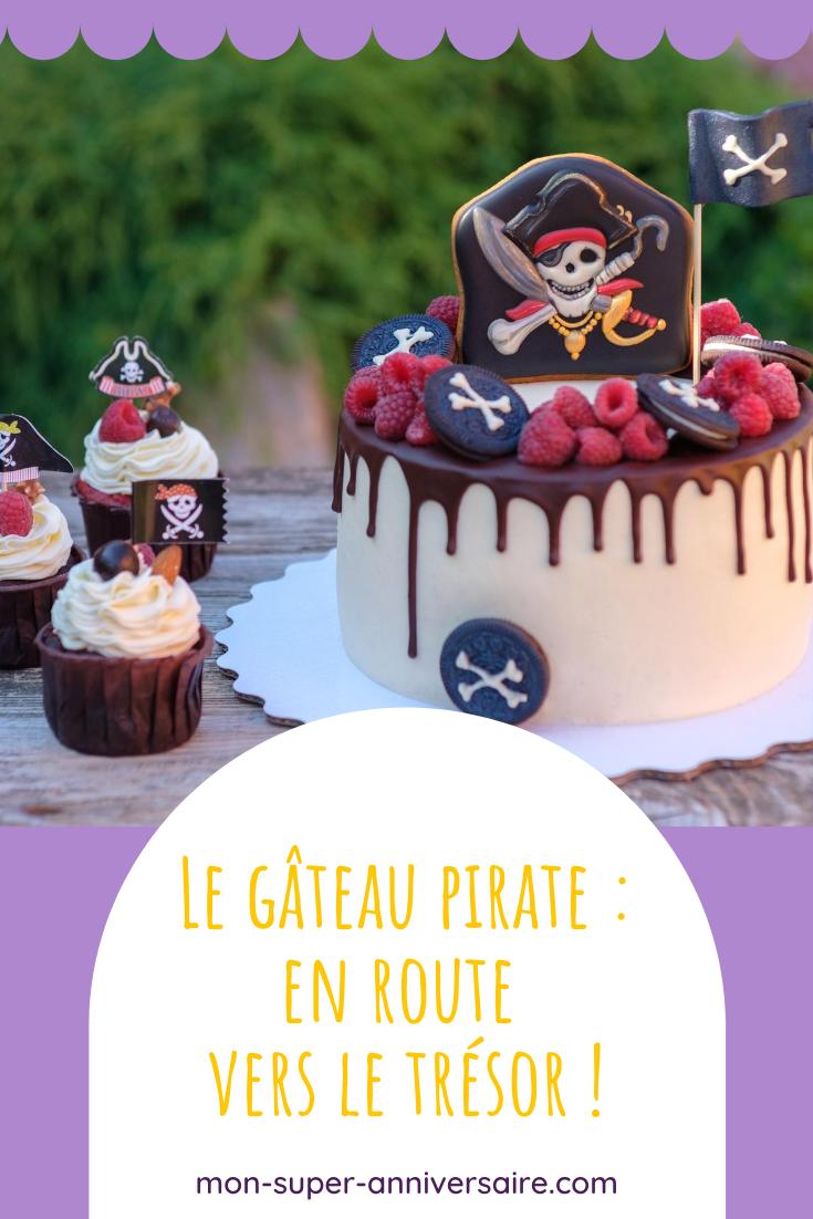 Découvre comment réaliser un gâteau pirate incroyable! Fais le plein d'idées gourmandes pour préparer une sweet table merveilleuse.