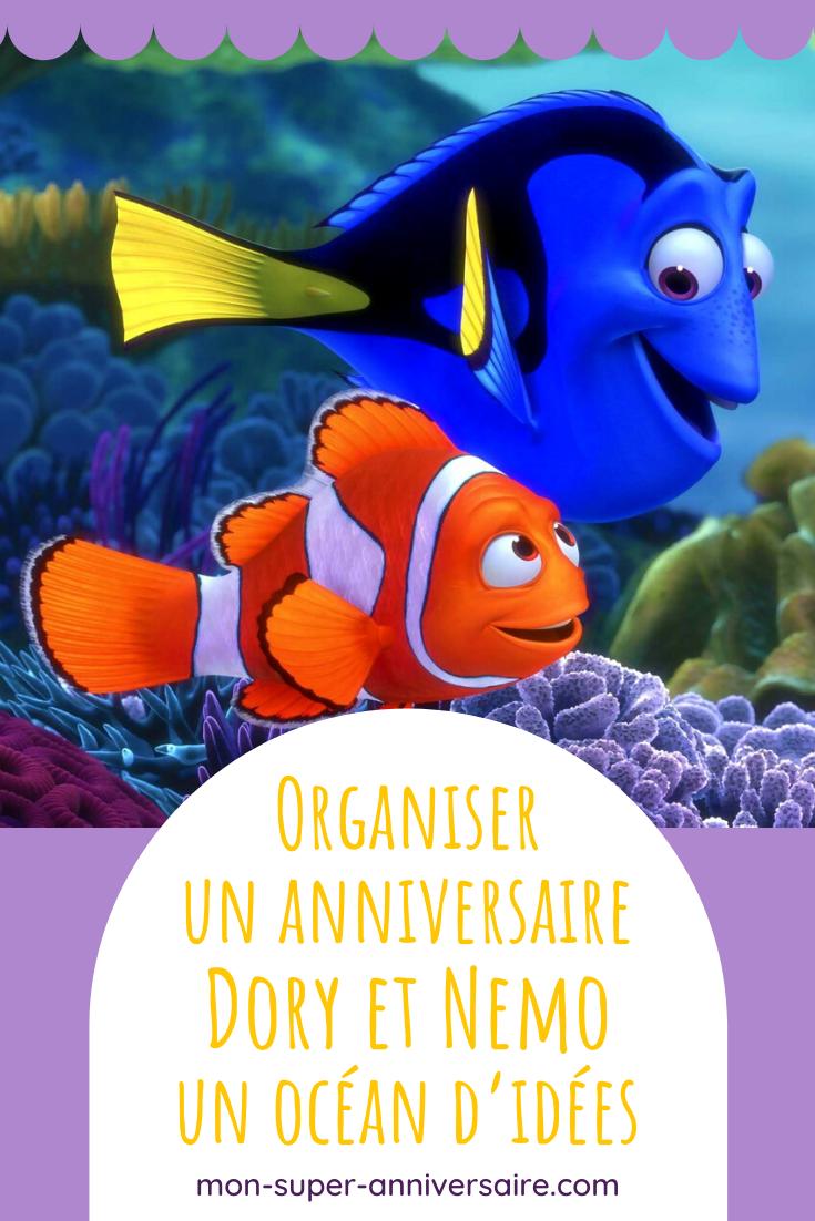 Découvre toutes nos idées pour organiser un super anniversaire sur le thème de Dory et Nemo : décoration, gâteau, activités...