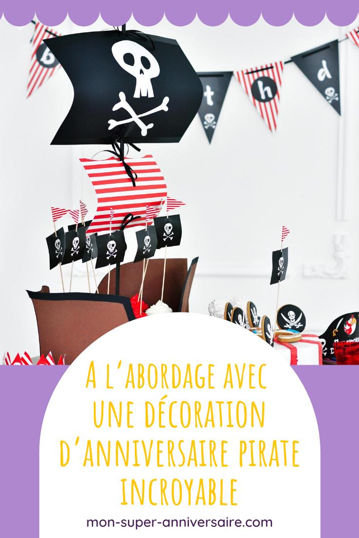 Découvre comment préparer une décoration d'anniversaire pirate incroyable. Des invitations à la décoration de table, voici des conseils pour réussir ta décoration d'anniversaire pirate.