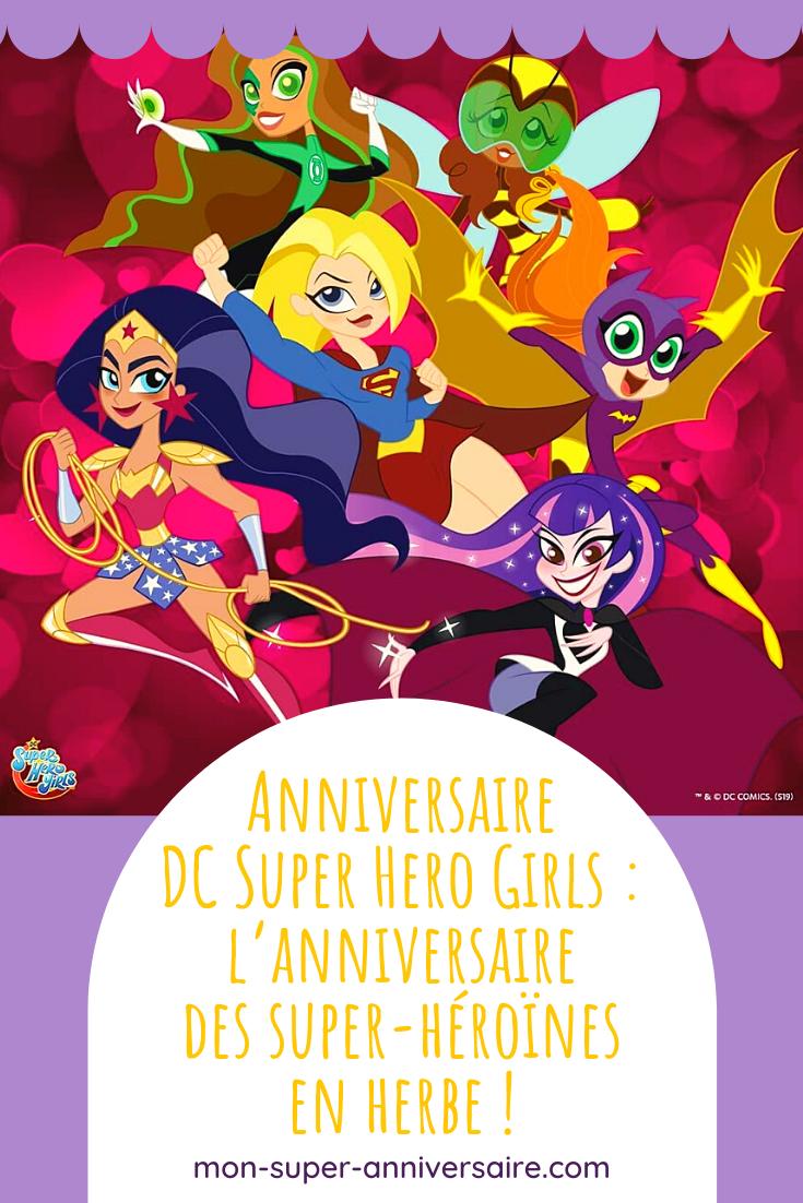 Découvre nos conseils pour organiser le plus extraordinaire des anniversaires DC Super Hero Girls, sans avoir besoin de super-pouvoirs.