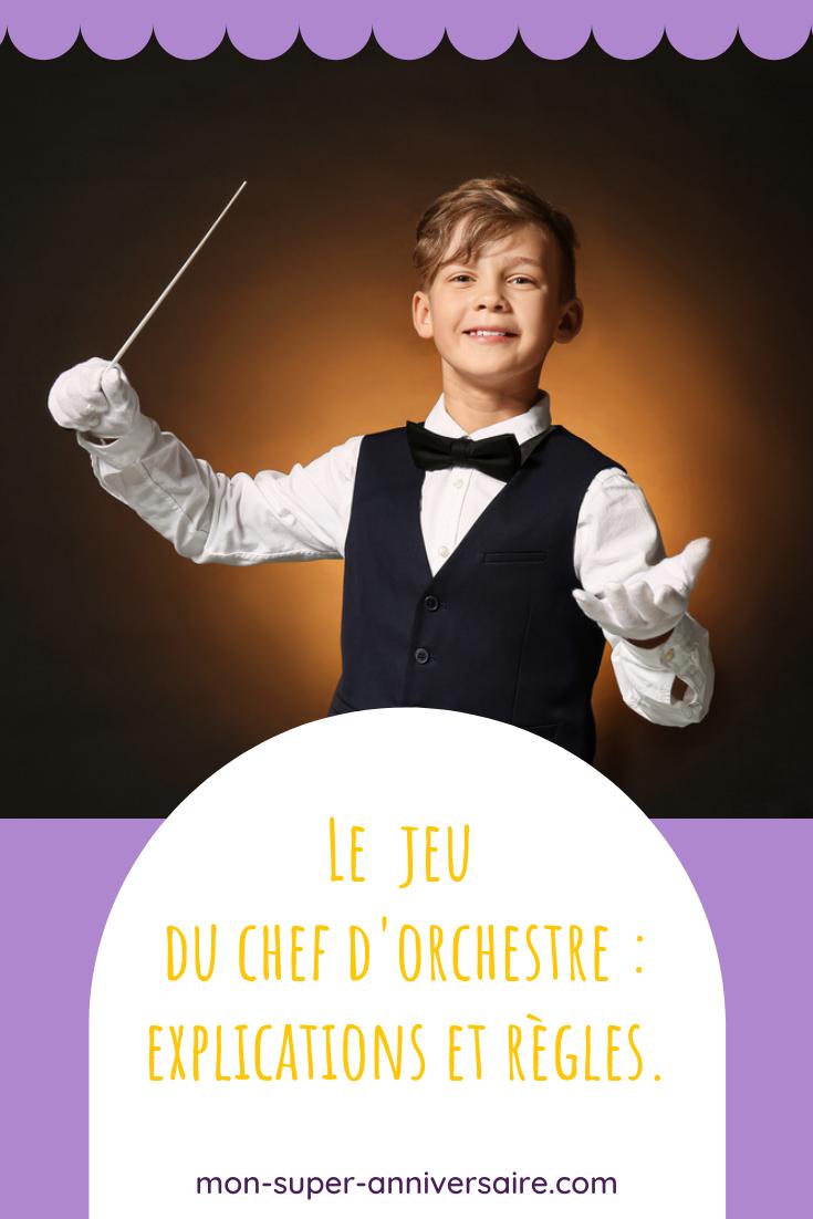 Les enfants adorent le jeu du chef d'orchestre. Facile à organiser, il permet d'animer une fête et d'exercer le sens de l'observation.