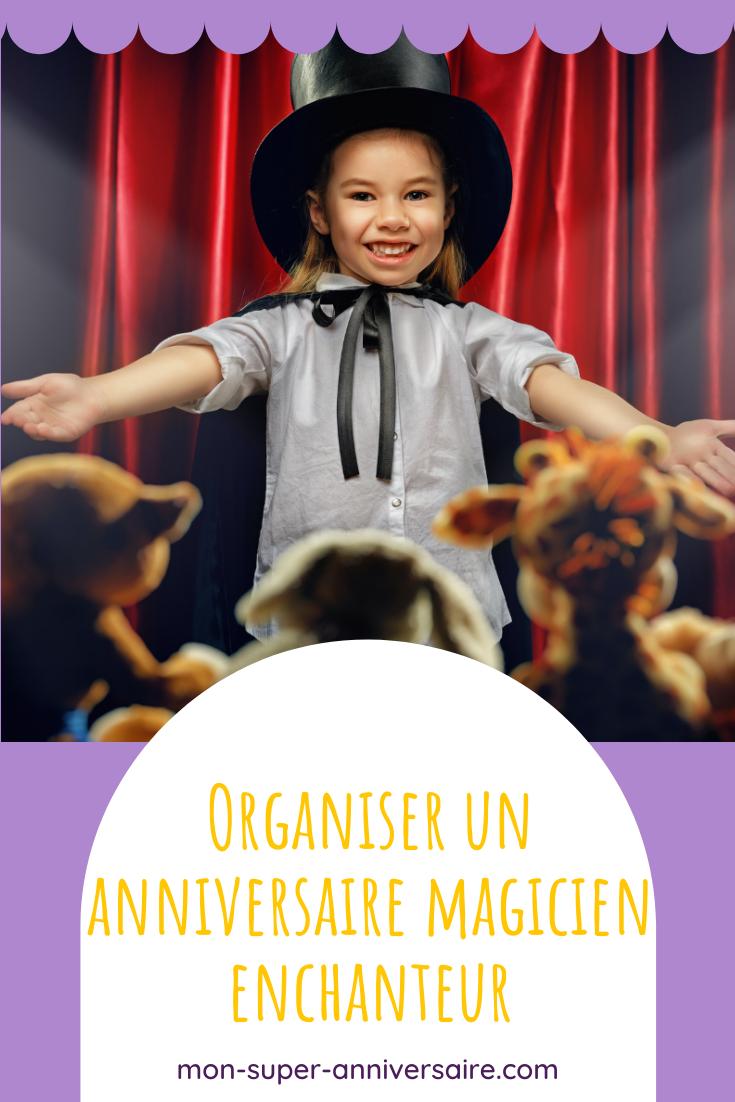 L'organisation d'un anniversaire magicien n'aura plus aucun secret pour toi après la lecture de cet article!