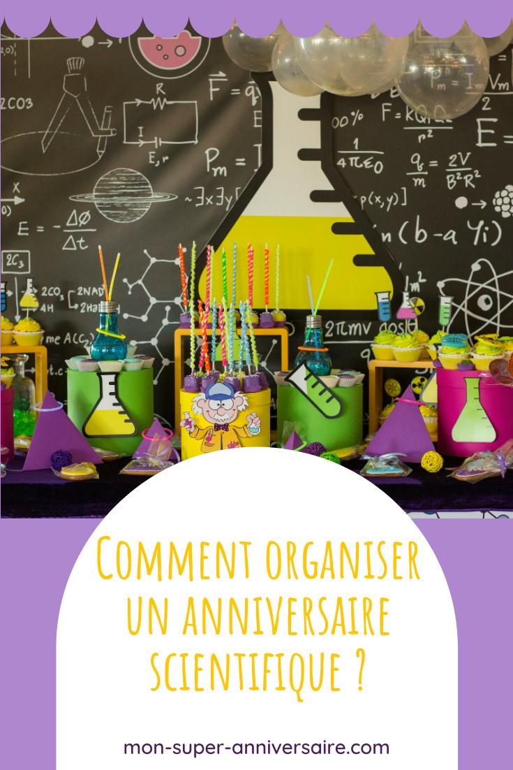 Tout pour une fête réussie : déco de salle, invitations codées, sweet table et gâteau d'anniversaire dans le thème, découvertes scientifiques ludiques…