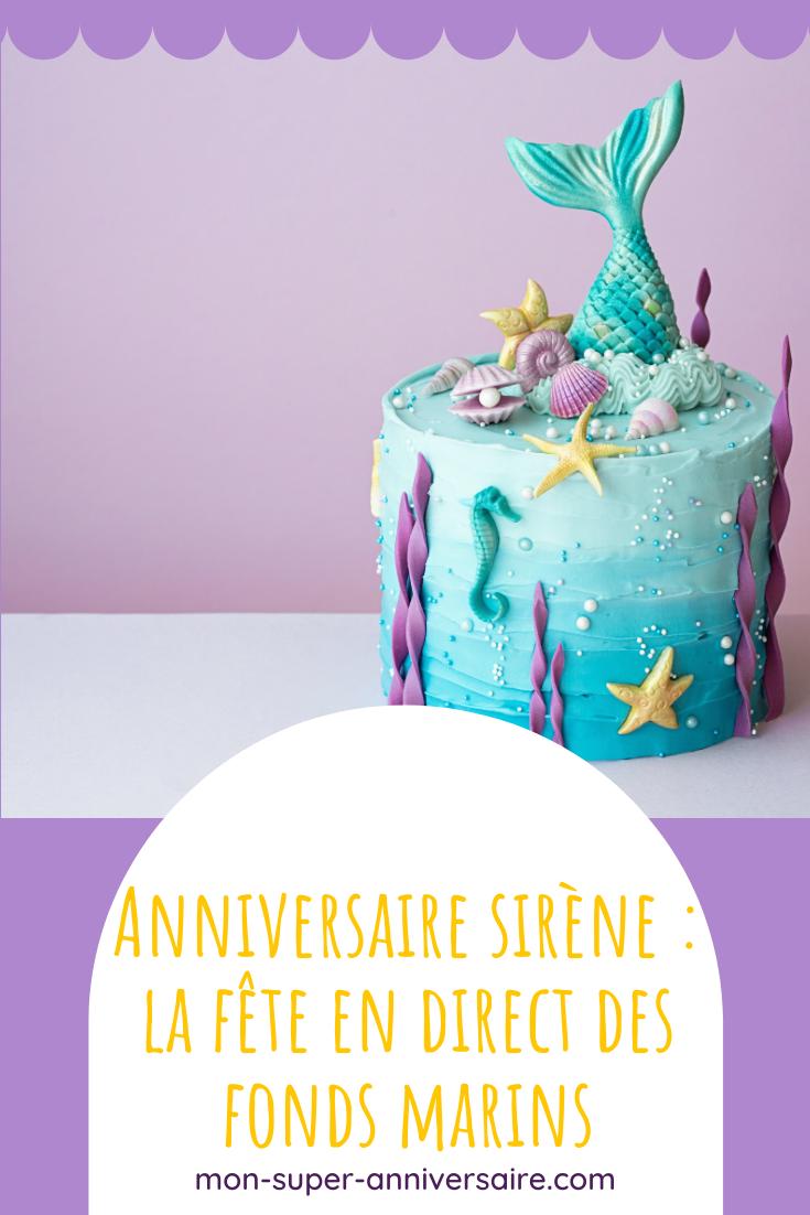 Le plein d'astuces et de conseils pour organiser un anniversaire sirène pour enfant merveilleux : décoration, gâteau, invitations, animations, cadeaux…