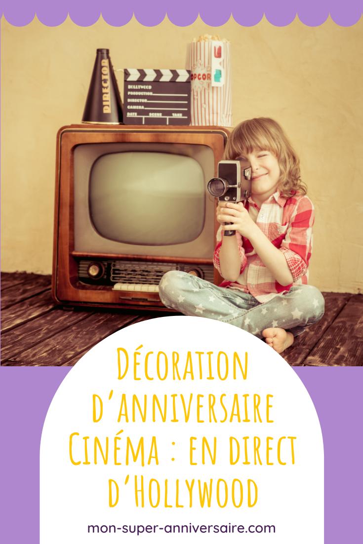 Tout pour une superbe décoration d'anniversaire Cinéma : invitation « ticket de cinéma », décor hollywoodien, ballon étoilé, tapis rouge, costumes glamour…