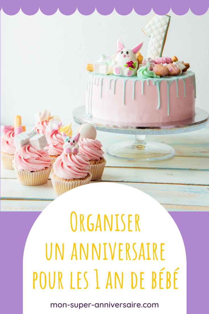 Décoration, invités, cadeaux ... Voici quelques conseils pour organiser une fête d'anniversaire pour les 1 an de bébé à la hauteur de l'événement.